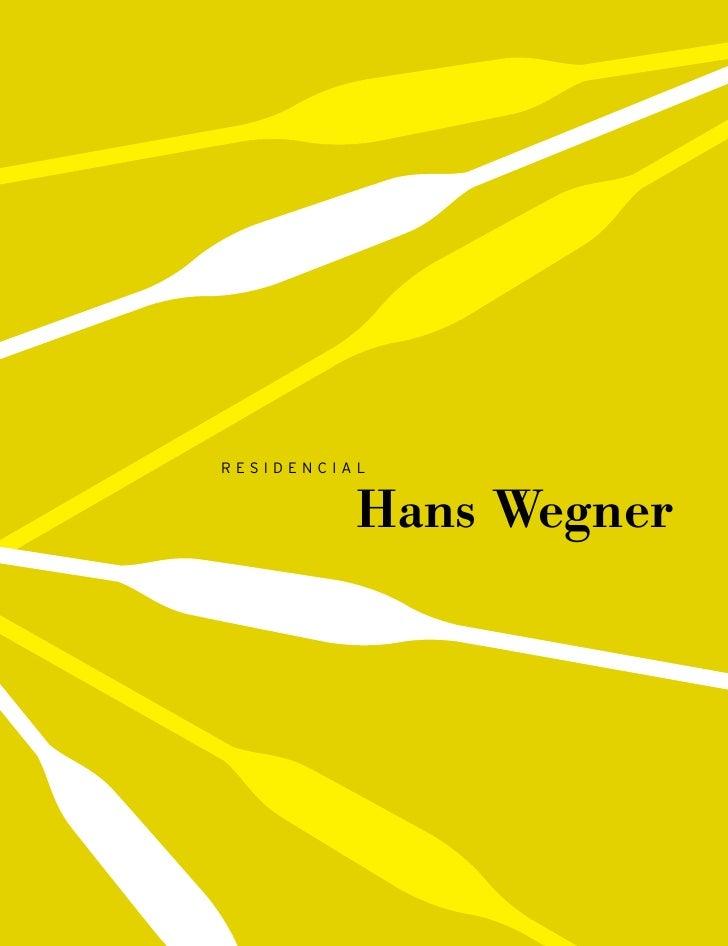 RESIDENCIAL             Hans Wegner