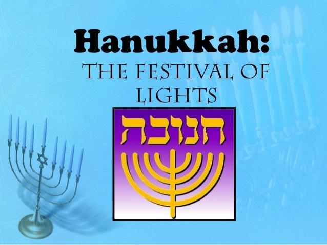 Hanukkah:The Festival of    Lights