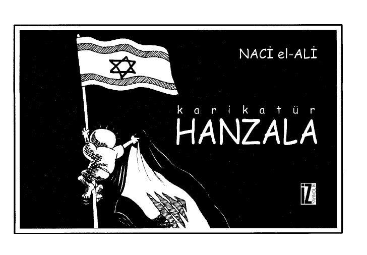 NACİ el-ALİ               karikatür              HANZALA Varlığında   ve   yokluğunda   bilincimizi   aydınlatan          ...