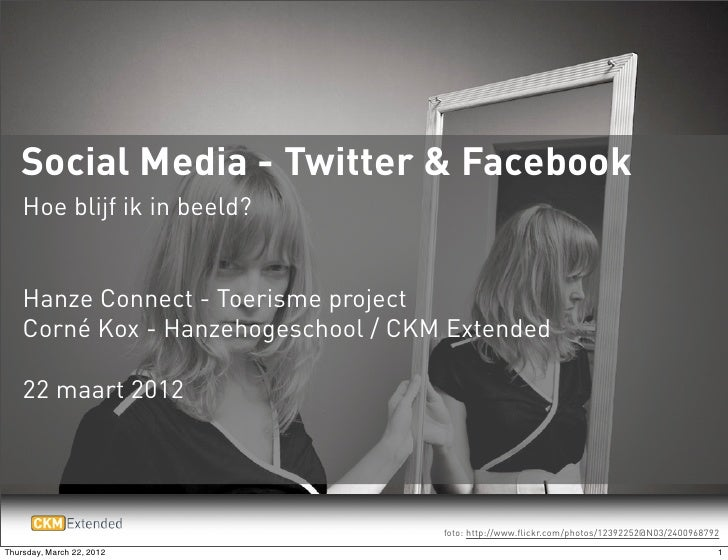Social Media - Twitter & Facebook    Hoe blijf ik in beeld?    Hanze Connect - Toerisme project    Corné Kox - Hanzehogesc...