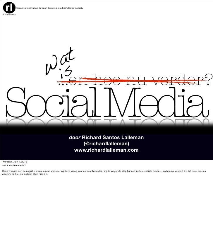 Social Media ...en hoe nu verder? RL Consultancy  Wat is Creating innovation through learning in a knowledge society door ...