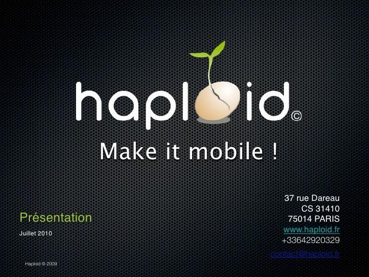 Make it mobile !                                        37 rue Dareau                                            CS 31410 ...