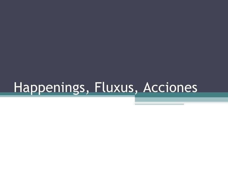 Happenings, Fluxus, Acciones