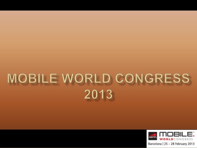 Happenings @ mobile world congress 2013 - #MWC13