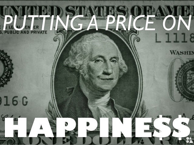 HAPPINESS PUTTING A PRICE ON