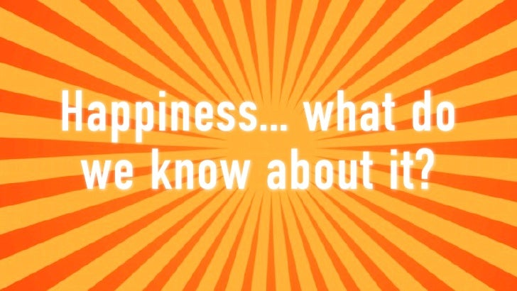 What do we know about happiness