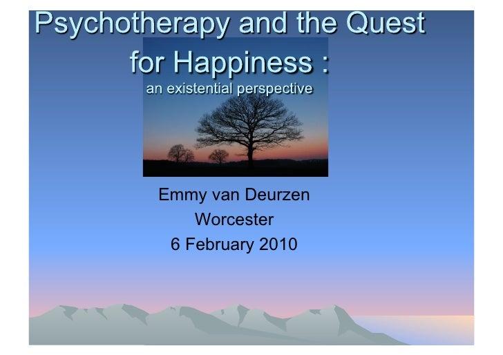 Emmy van Deurzen     Worcester  6 February 2010
