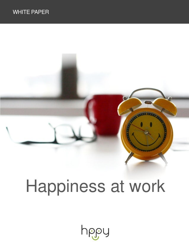 Happiness At Work  - Hppy white paper