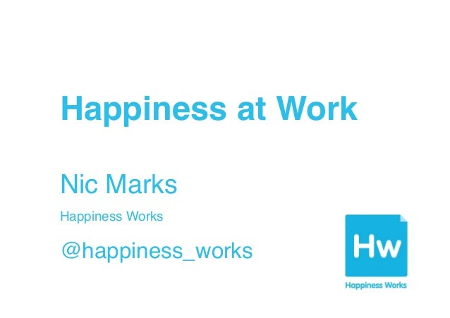 Why happiness at work is a serious business  - Nic Marks speaking at NixonMcinnes, Nov '13