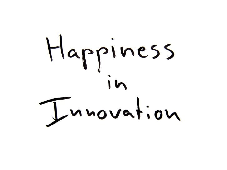 Happiness in Innovation