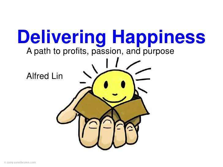 Delivering Happiness<br />A path to profits, passion, and purpose<br />Alfred Lin<br />© 2009 sunnibrown.com<br />