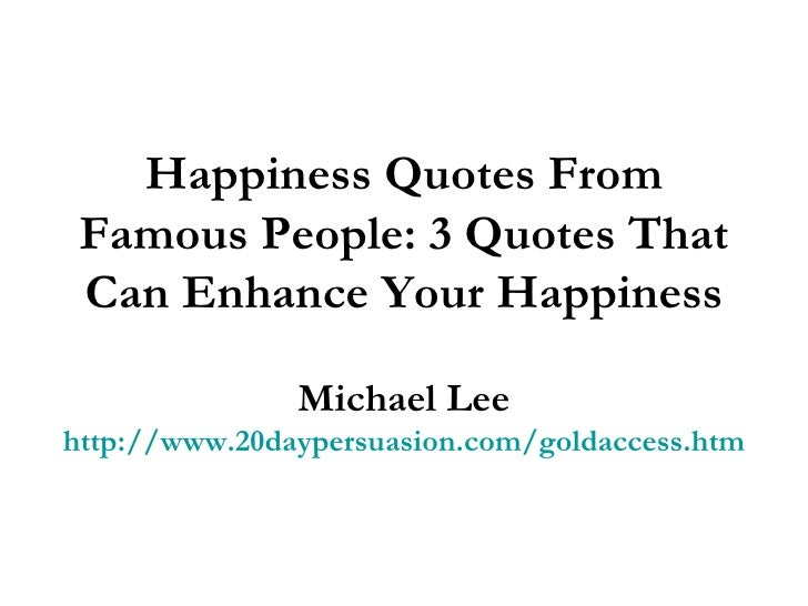 fame happiness and people essay Happiness & success  people who have a clear picture of themselves  i had lost touch with what i now know is essential to finding true happiness money, fame,.