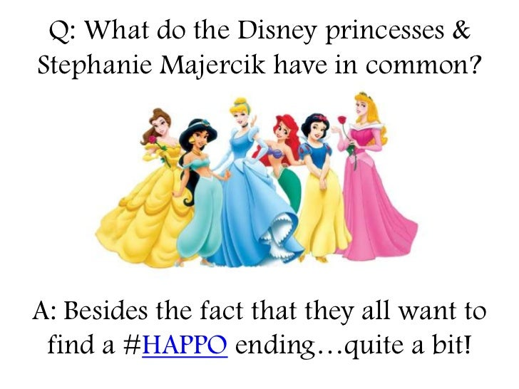 Q: What do the Disney princesses &Stephanie Majercik have in common?A: Besides the fact that they all want to find a #HAPP...