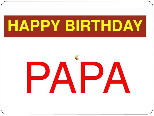 PAPA HAPPY BIRTHDAY