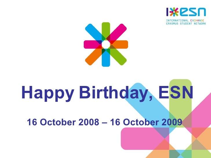 Happy Birthday, ESN 16 October 2008 – 16 October 2009