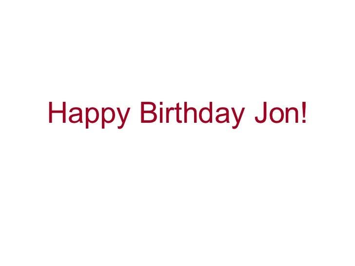 Happy Birthday Jon!