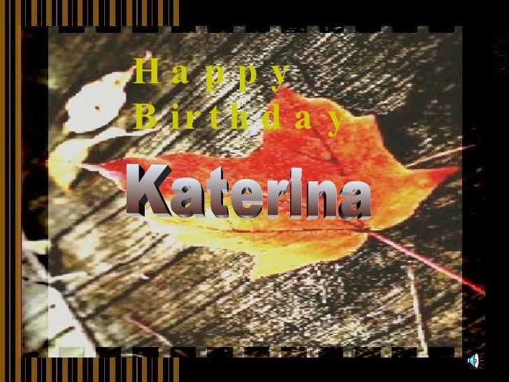 Happy  Birthday Katerina