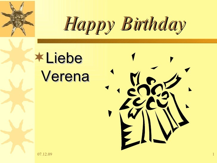 Happy Birthday <ul><li>Liebe Verena </li></ul>