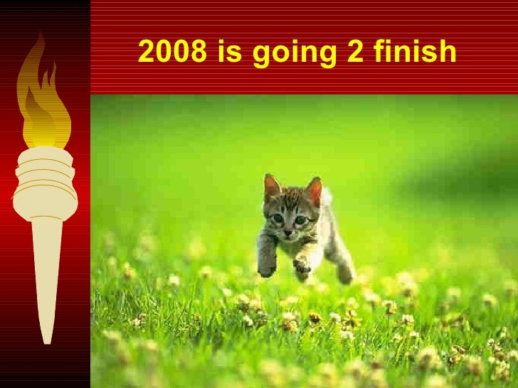 2008 is going 2 finish