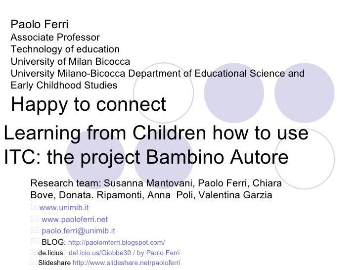 Paolo Ferri Associate Professor Technology of education University of Milan Bicocca University Milano-Bicocca Department o...