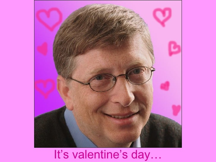It's valentine's day…