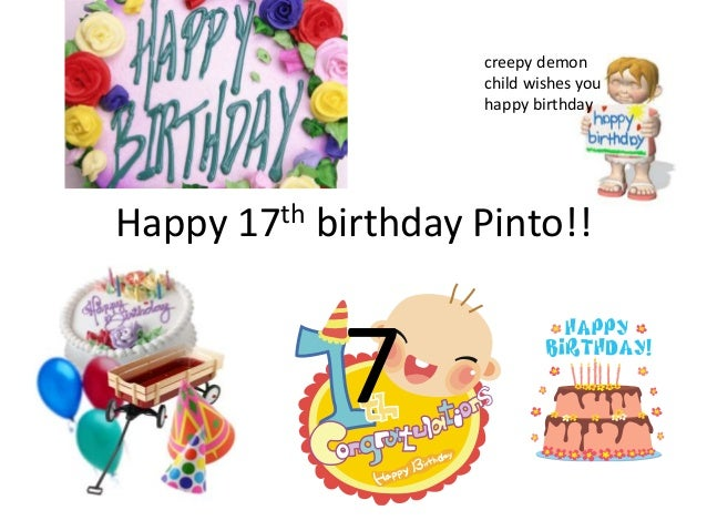 Happy 17th Birthday Pinto Happy 17th Birthday Wishes