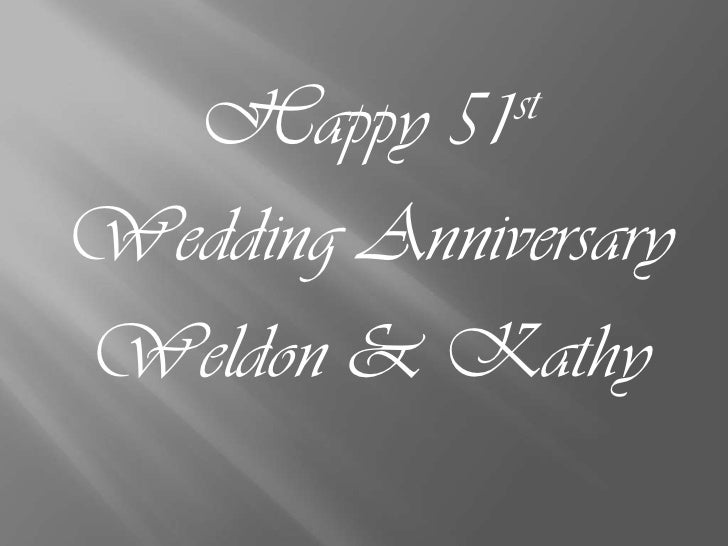 Happy 51st anniversary Weldon & Kathy!