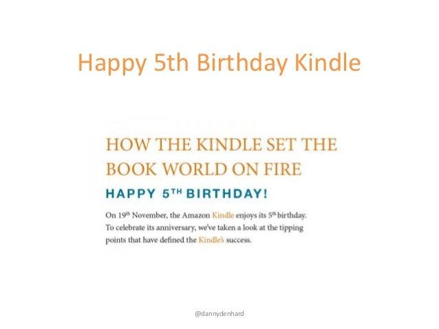 Happy 5th Birthday Kindle          @dannydenhard