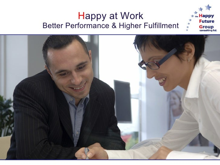 Happy at Work Better Performance & Higher Fulfillment