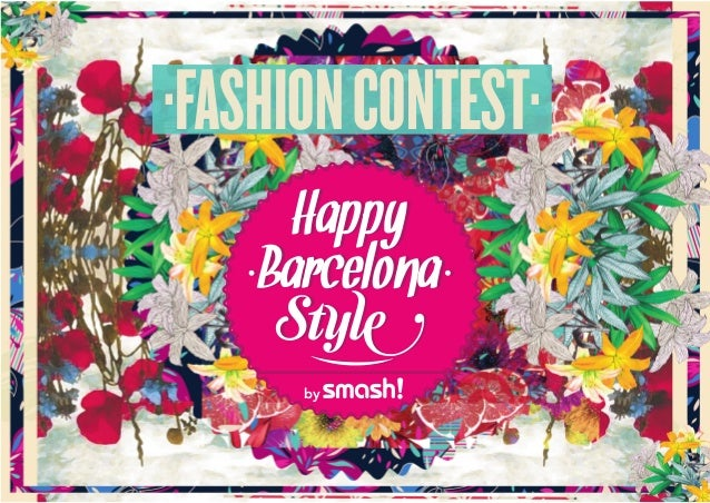 "Smash! Fashion Contest ""Happy Barcelona Style"" www.smash wear.com"