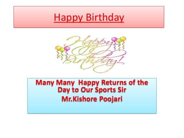 Happy Birthday Many Many Happy Returns of the Day to Our Sports Sir Mr.Kishore Poojari