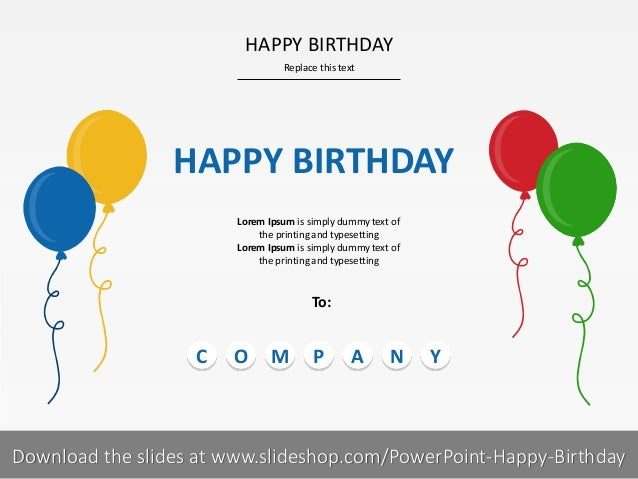 HAPPY BIRTHDAY Replace this text  HAPPY BIRTHDAY Lorem Ipsum is simply dummy text of the printing and typesetting Lorem Ip...