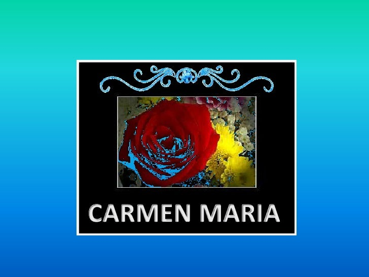 CARMEN MARIA <br />