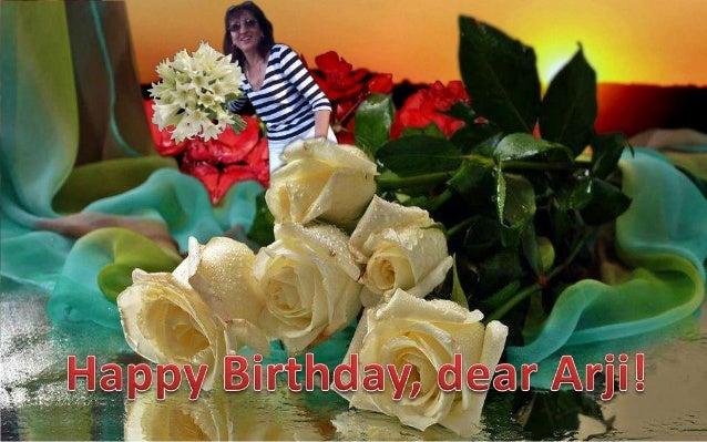 Happy Birthday, dear Arji!