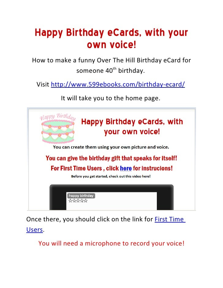 Happy Birthday eCards, with your              own voice!   How to make a funny Over The Hill Birthday eCard for           ...