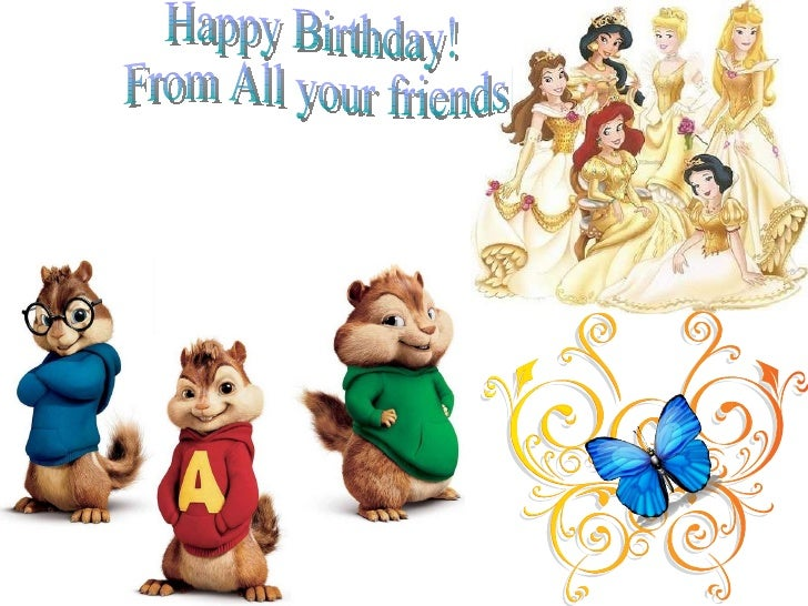 Happy Birthday! From All your friends!