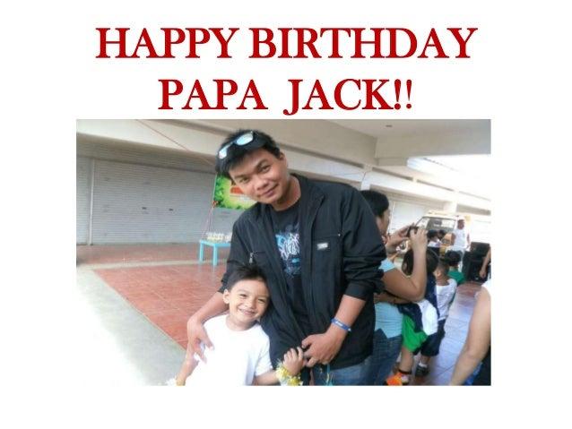 HAPPY BIRTHDAY PAPA JACK!!