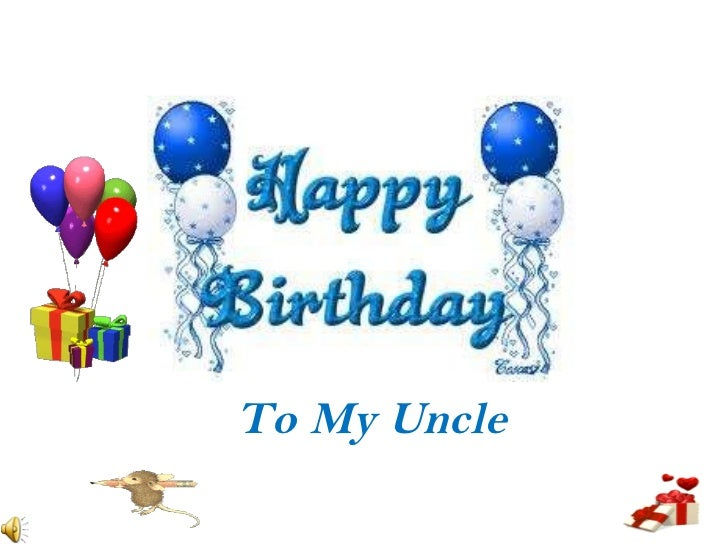 Happy Birthday Wishes Uncle Quotes ~ Happy birthday to my uncle