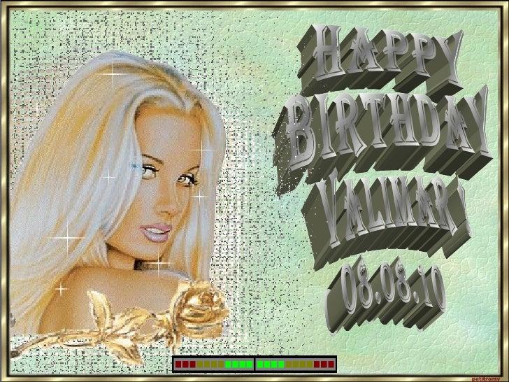 happy  birthday valimar ! o8.08.10