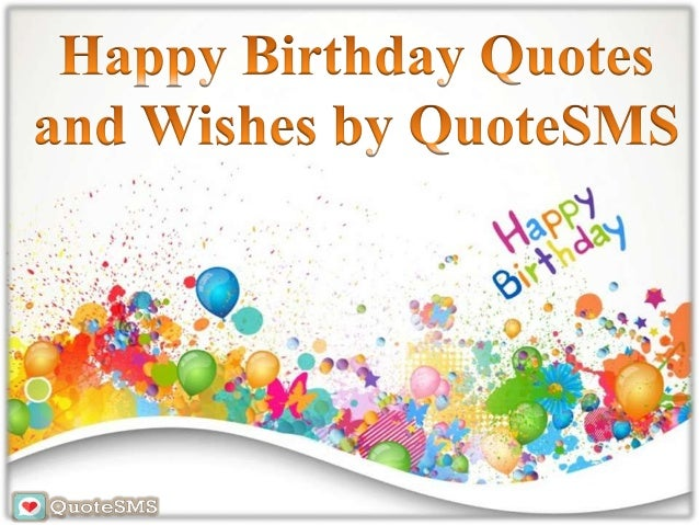 Happy Birthday Wishes Quotes And Images Happy Birthday Wishes For Your