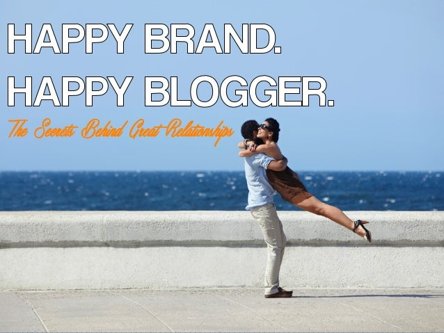 Happy Brand. Happy Blogger - The Secrets Behind Great Relationships
