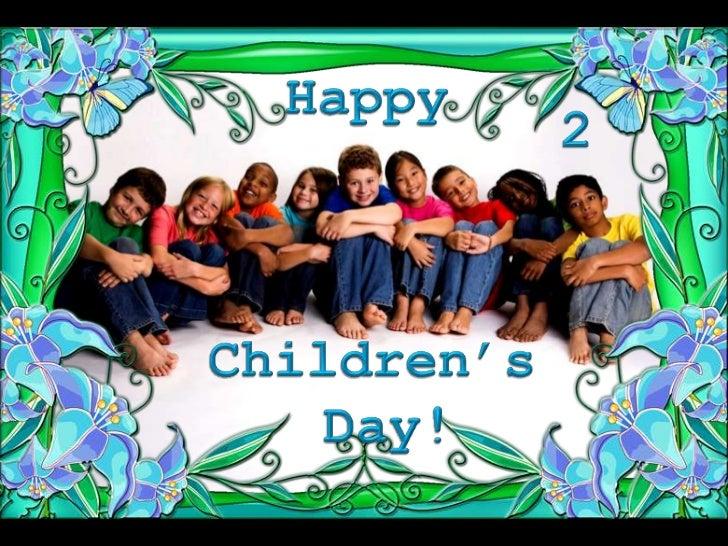 Happy<br />2<br />Children's<br /> Day!<br />