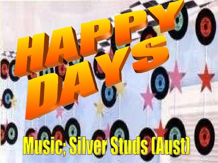 HAPPY DAYS Music; Silver Studs (Aust)