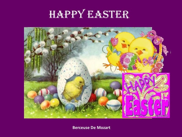 HAPPY EASTER<br /> Berceuse De Mozart<br />