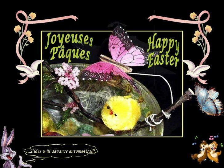 Happy Easter Joyeuses Pâques Slides will advance automatically