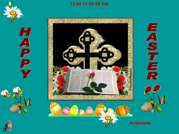 EASTER HAPPY 12.04.11   09:44 AM Automatic