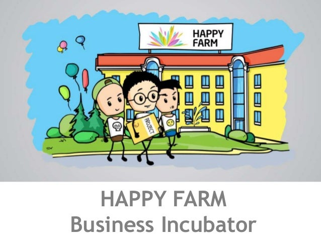 HAPPY FARMBusiness Incubator