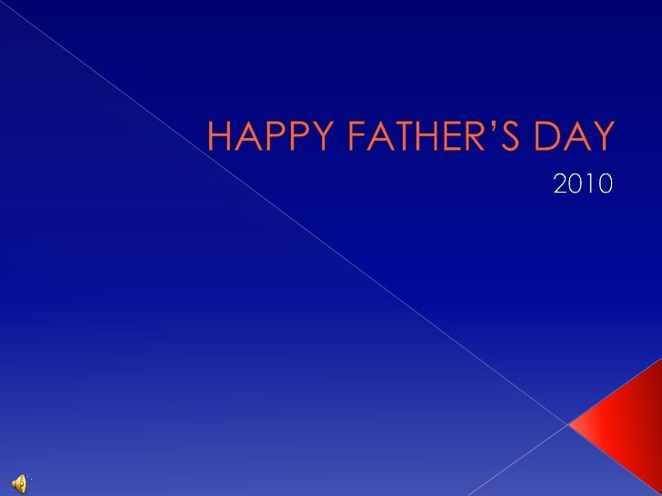 HAPPY FATHER'S DAY<br />2010<br />