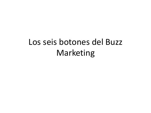 Los seis botones del Buzz Marketing