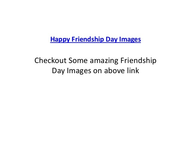 Happy Friendship Day Images Checkout Some amazing Friendship Day Images on above link